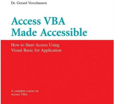 Access VBA Made Accessible: A Complete Course on Microsoft Access Programming
