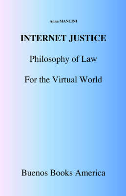 Internet Justice, Philosophy of Law for the Virtual World