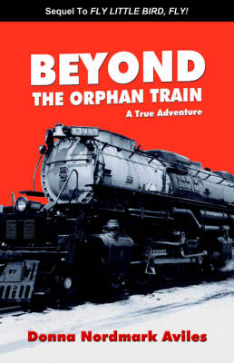 Beyond the Orphan Train: A True Adventure
