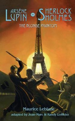 Arsene Lupin Vs Sherlock Holmes: The Blonde Phantom