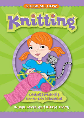 Knitting: Knitting Storybook and How-to-knit Instructions