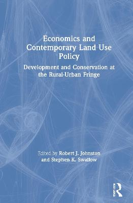 Economics and Contemporary Land-Use Policy: Development and Conservation at the Rural-Urban Fringe
