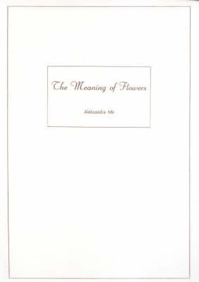 Aleksandra Mir: The Meaning of Flowers