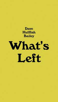 Dave Hullfish Bailey: What's Left to Its Own Devices (on Reclamation)