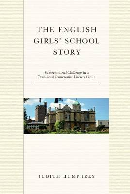 The English Girls' School Story: Subversion and Challenge in a Traditional Conservative Literary Genre