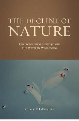 The Decline of Nature: Environmental History and the Western Worldview