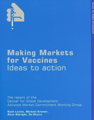 Making Markets for Vaccines: Ideas to Action