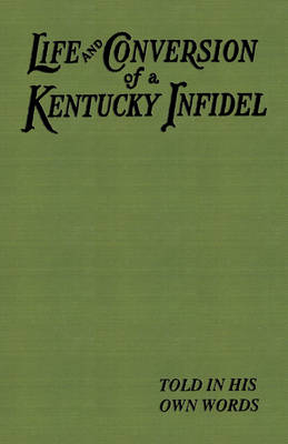 The Life and Conversion of a Kentucky Infidel