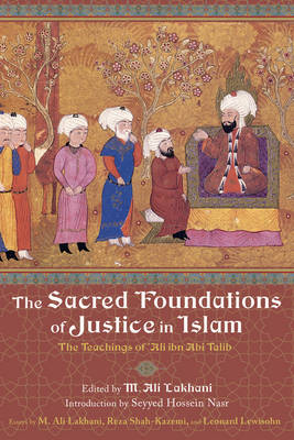 The Sacred Foundations of Justice in Islam: The Teachings of Aliibn Abi Talib