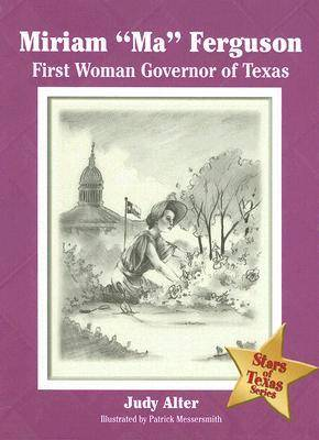 "Miriam ""Ma"" Ferguson: First Woman Governor of Texas"