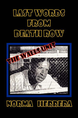 Last Words from Death Row: The Wall Unit