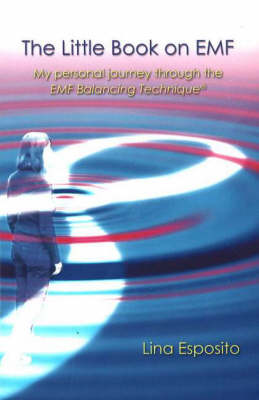 Little Book on EMF: My Personal Journey Through the EMF Technique