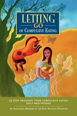 Letting Go of Diet Remedies: Twelve Step Recovery from Use of Diet Substances & Compulsive Dieting