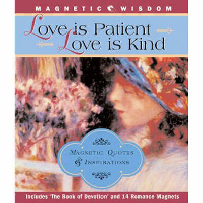 Love is Patient, Love is Kind: Magentic Quotes and Inspirations