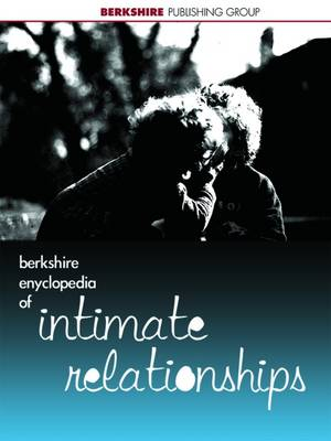 Berkshire Encyclopedia of Intimate Relationships