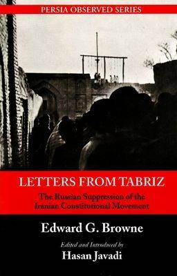 Letters from Tabriz: The Russian Suppression of the Iranian Constitutional Movement