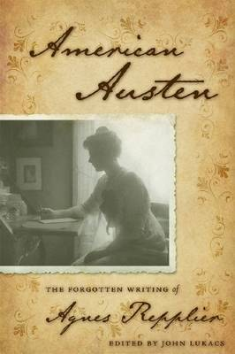 American Austen: The Forgotten Writing of Agnes Repplier