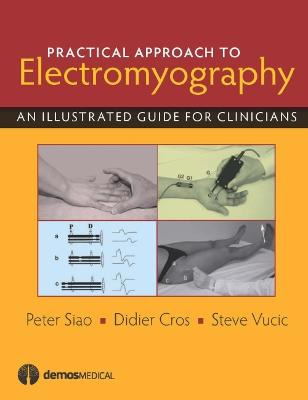 Practical Approach to Electromyography: An Illustrated Guide for Clinicians