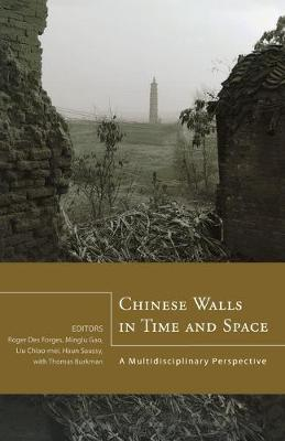 Chinese Walls in Time and Space: A Multidisciplinary Perspective