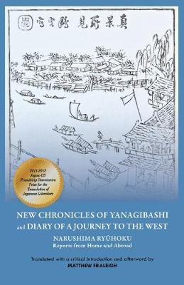 New Chronicles of Yanagibashi and Diary of a Journey into the West: Narushima Ryuhoku Reports from Home and Abroad
