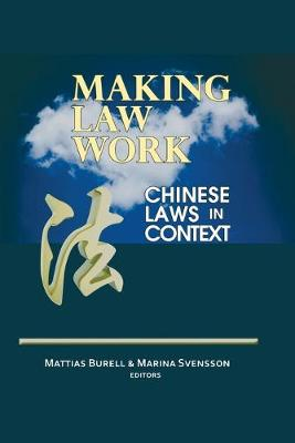 Making Law Work: Chinese Laws in Context