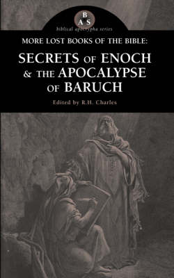 More Lost Books of the Bible: The Secrets of Enoch & the Apocalypse of Baruch