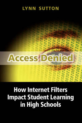Access Denied: How Internet Filters Impact Student Learning in High Schools