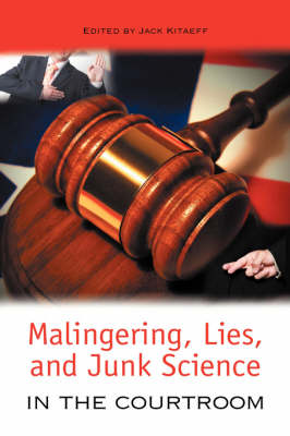 Malingering, Lies, and Junk Science in the Courtroom