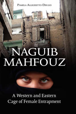 Naguib Mahfouz: A Western and Eastern Cage of Female Entrapment