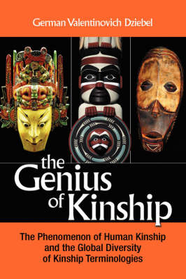 The Genius of Kinship: The Phenomenon of Kinship and the Global Diversity of Kinship Terminologies