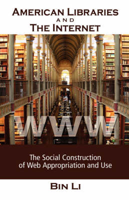 American Libraries and the Internet: The Social Construction of Web Appropriation and Use
