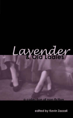 Lavender & Old Ladies: A Collection of Non-Fiction