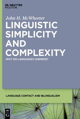 Linguistic Simplicity and Complexity: Why Do Languages Undress?