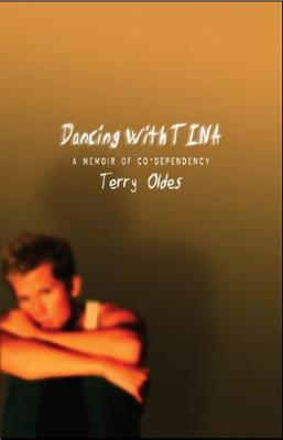 Dancing with Tina: A Memoir of Co-dependency