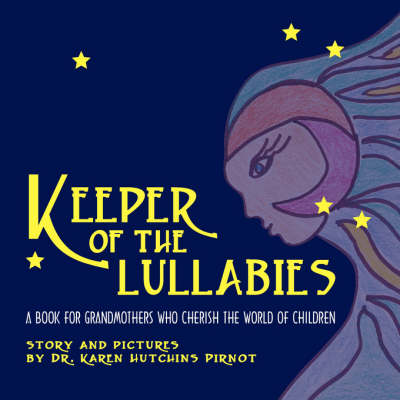 Keeper of the Lullabies, a Book for Grandmothers Who Cherish the World of Children