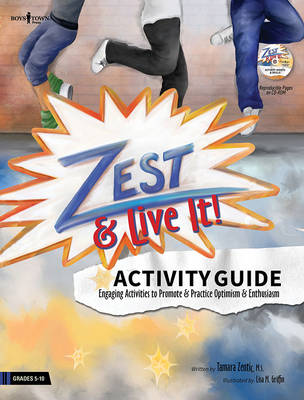 Zest & Live it! Activity Guide: Engaging Activities to Promote and Practice Optimism and Enthusiasm