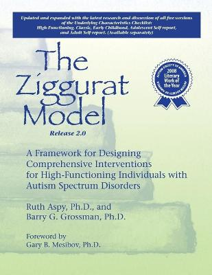 The Ziggurat Model: A Framework for Designing Comprehensive Interventions for Individuals with High-functioning Autism and Asperger Syndrome