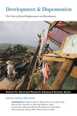 Development and Dispossession: The Crisis of Forced Displacement and Resettlement
