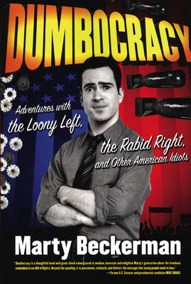 Dumbocracy: Adventures with the Loony Left, the Rabid Right, and Other American Idiots