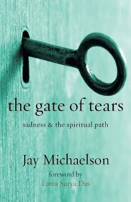 The Gate of Tears: Sadness and the Spiritual Path
