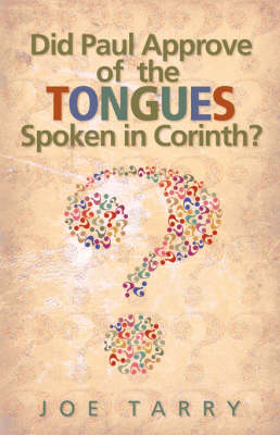 Did Paul Approve of the Tongues Spoken in Corinth?