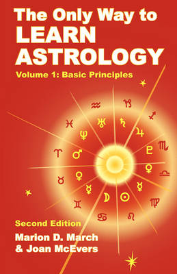 The Only Way to Learn Astrology, Volume 1, Second Edition