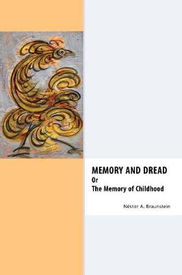 Memory & Dread Or The Memory of Childhood