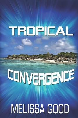 Tropical Convergence