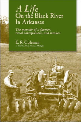 A Life on the Black River in Arkansas: A Pioneering Banker's Memoir
