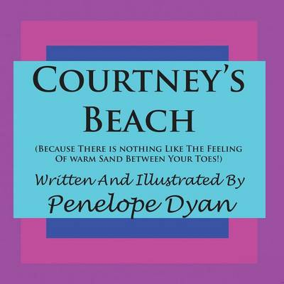 Courtney's Beach (Because There is Nothing Like The Feeling