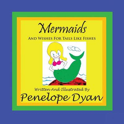 Mermaids And Wishes For Tails Like Fishes