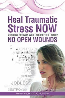 Heal Traumatic Stress Now: No Open Wounds