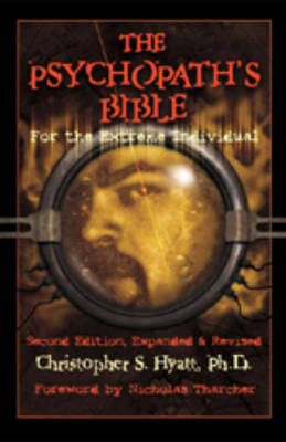 Psychopath's Bible: For the Extreme Individual: 2nd Revised Edition