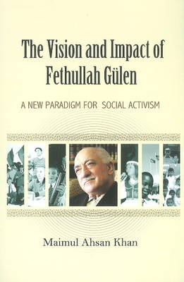 Vision & Impact of Fethullah Gulen: A New Paradigm for Social Activism